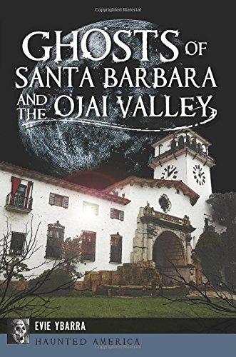 Ghosts of Santa Barbara and the Ojai Valley (Haunted America)