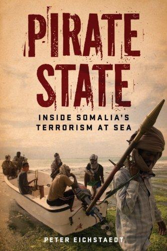 Pirate State: Inside Somalia's Terrorism at Sea (Pirate State Inside Somalias Terrorism At Sea)