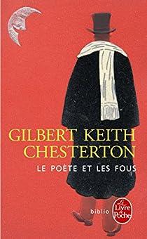 Le poète et les fous : Quelques épisodes de la vie de Gabriel Gale par Chesterton