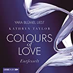 Entfesselt (Colours of Love 1) | Kathryn Taylor
