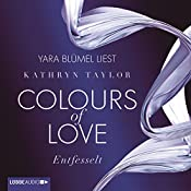 Entfesselt (Colours of Love 1) | Kathryn Taylor