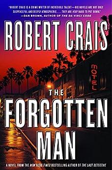 The Forgotten Man: A Novel (An Elvis Cole Novel) by [Crais, Robert]