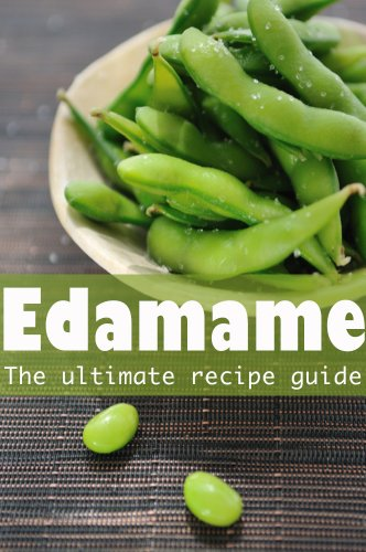 Edamame :The Ultimate Guide - Over 30 Delicious & Best Selling Recipes]()