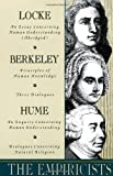 img - for The Empiricists: Locke: Concerning Human Understanding; Berkeley: Principles of Human Knowledge & 3 Dialogues; Hume: Concerning Human Understanding & Concerning Natural Religion book / textbook / text book