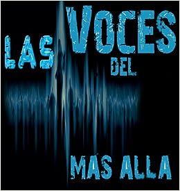 Las Voces Del Mas Alla