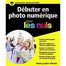 Débuter en photo numérique pour les Nuls (French Edition)