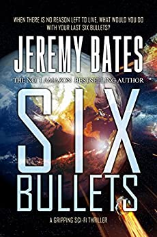 Six Bullets (BookShots): A gripping sci-fi thriller (The Midnight Book Club 5) by [Bates, Jeremy]