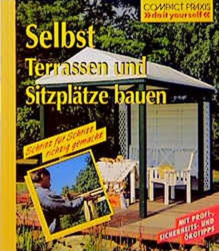 Selbst Terrassen und Sitzplätze bauen (Compact-Praxis do it yourself) Taschenbuch – 1. Januar 2009 Peter Himmelhuber Circon Verlag GmbH 3817422989 Heimwerken