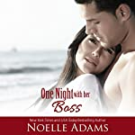 One Night with Her Boss | Noelle Adams