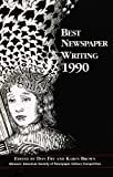 Best Newspaper Writing 1990, Don Fry, 0935742182