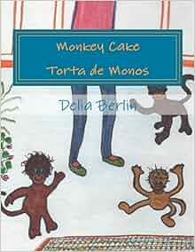 Monkey Cake - Torta de Monos: Delia Berlin: 9781523967056: Amazon.com