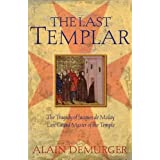 The Last Templar: The Tragedy Of Jacques De Molay, Last Grand Master Of The Temple by Alain Demurger (2004-12-31)