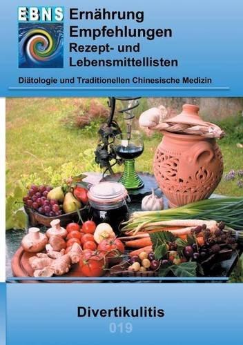 Ernährung bei Divertikulitis: Diätologie und Traditionellen Chinesische Medizin (EBNS Ernährungsempfehlungen)