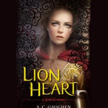 Lion Heart Audiobook by A. C. Gaughen Narrated by Helen Stern