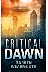 Critical Dawn (The Invasion Trilogy) (Volume 1) Paperback