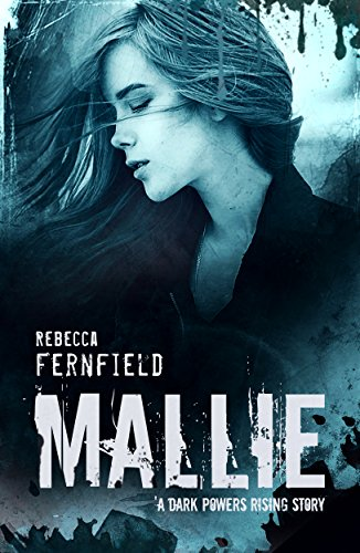 Mallie: Daughter of Defiance: A Dark Powers Rising Story by [Fernfield, Rebecca]