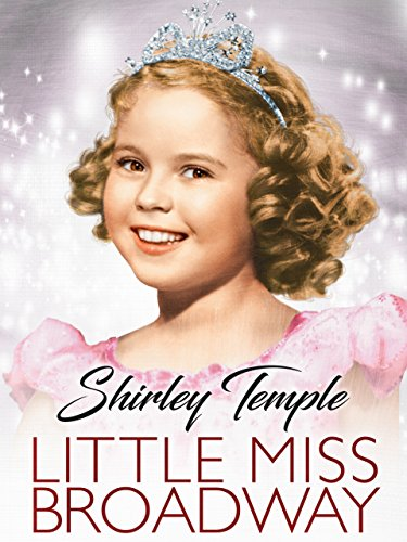 Amazon.com: Little Miss Broadway: Shirley Temple, George