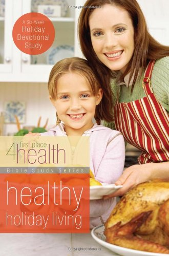 Salubrious Holiday Living (First Place 4 Health Bible Study Series)