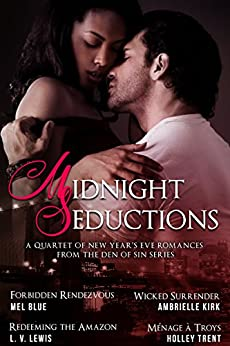 Midnight Seductions: A Quartet of New Year's Eve Romances from the Den of Sin Series by [Blue, Mel, Kirk, Ambrielle, Lewis, L.V., Trent, Holley]