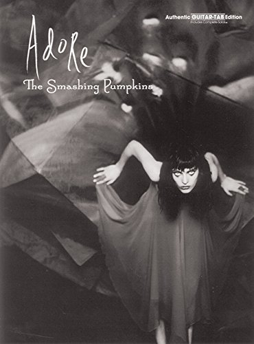 Smashing Pumpkins -- Adore: Authentic Guitar TAB by Smashing Pumpkins (1998-09-01)