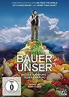 Bauer unser - Billige Nahrung - teuer erkauft