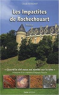 Les Impactites de Rochechouart par Claude Marchat