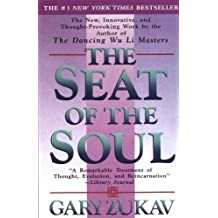 Seat of the Soul by Zukav. Gary Published by Free Press (1990) Paperback