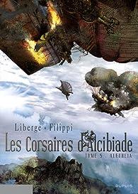 Les corsaires d'Alcibiade, Tome 5 : Aletheia par Eric Liberge