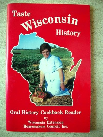 Taste Wisconsin History: Oral History Cookbook - Of Taste Wisconsin
