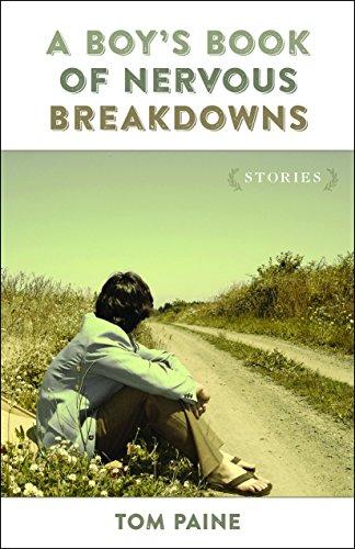 A Boy's Book of Nervous Breakdowns: Stories (Yellow Shoe Fiction)
