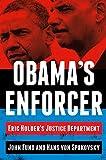 Obama's Enforcer: Eric Holder's Justice Department