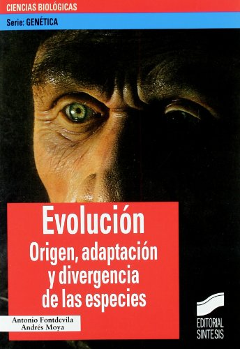 Descargar Libro Evolución: Origen, Adaptación Y Divergencia De Las Especies Antonio Fontdevila Vivanco