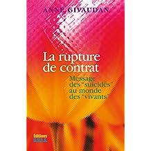 """La rupture de contrat: Message des """"suicidés"""" au monde des """"vivants"""" (French Edition)"""