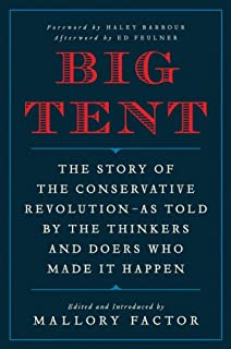 Book Cover: Big Tent: The Story of the Conservative Revolution--As Told by the Thinkers and Doers Who Made It Happen