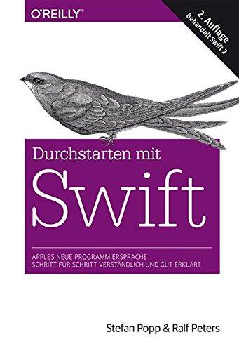 Durchstarten mit Swift: Apples neue Programmiersprache - Schritt für Schritt verständlich und gut erklärt (Aktuell zu Swift 2) Gebundenes Buch – 29. Oktober 2015 Stefan Popp Ralf Peters dpunkt.verlag GmbH 3960090056