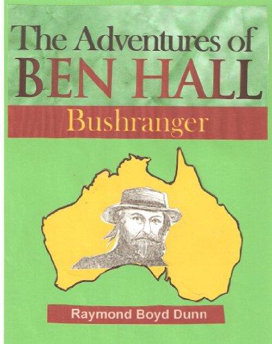 The Adventures of Ben Hall, Bushranger: Bushranger