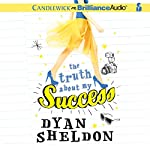 The Truth About My Success | Dyan Sheldon
