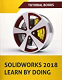 SOLIDWORKS 2018 Learn by
