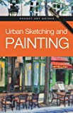 Urban Sketching and Painting, Parramón Editorial Team, 0764167189