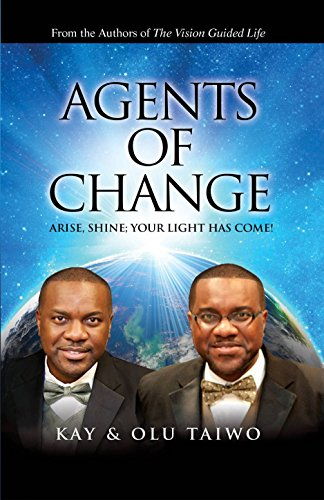 Agents of Change: Arise, Shine; Your Light Has Come! ()