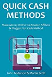 Quick Cash Methods 2016 - 2 in 1 bundle: Make Money Online via Amazon Affiliate & Blogger Fast Cash Method