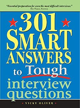 301 Smart Answers to Tough Interview Questions por [Oliver, Vicky]