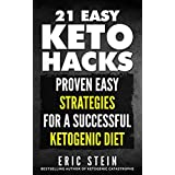 Ketogen Diet: 21 Easy Keto Hacks - Easy Strategies for a Successful Ketogenic Diet