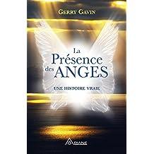 La présence des anges: Une histoire vraie (French Edition)