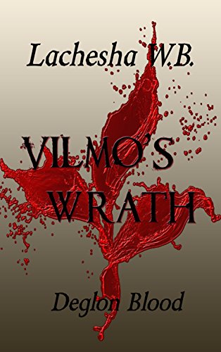 Book: Vilmo's Wrath - Deglon Blood by Lachesha W.B.