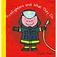Firefighters and What They Do