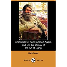 Goldsmith's Friend Abroad Again, and on the Decay of the Art of Lying (Dodo Press)