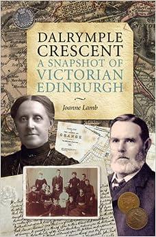 Dalrymple Crescent: A Snapshot of Victorian Edinburgh