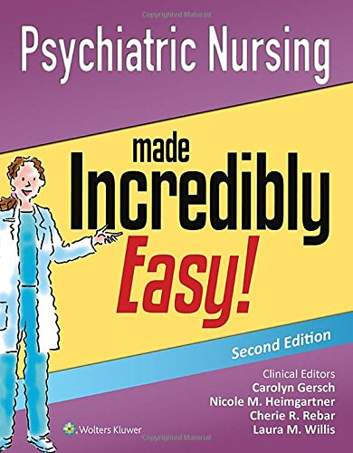 Psychiatric Nursing Made Incredibly Easy! (Incredibly Easy! Series®) from Lww
