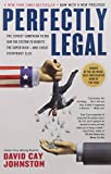 img - for Perfectly Legal: The Covert Campaign to Rig Our Tax System to Benefit the Super Rich--and Cheat E verybody Else book / textbook / text book